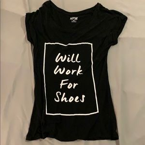 """""""Will Work For Shoes"""" shirt size XS Apt. 9"""
